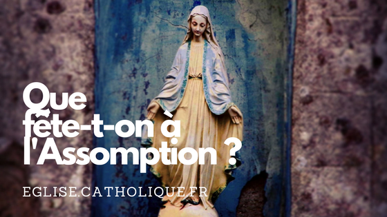 Que fete-t-on a l'Assomption ?