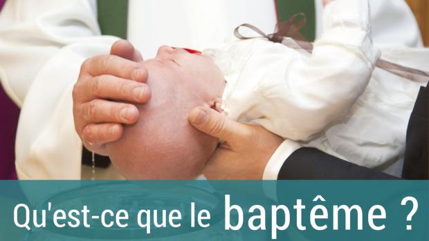 Qu'est-ce que le baptême ?