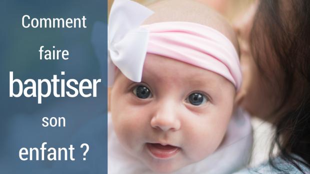 comment faire baptiser son enfant ?