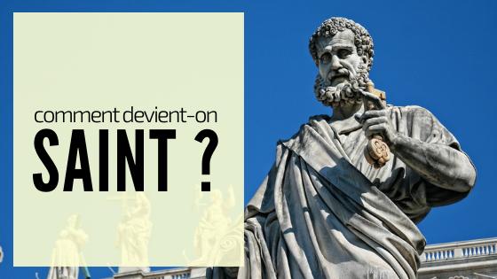 Toussaint 2019 - comment devient-on saint
