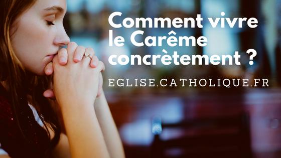 Comment vivre le Carême concrètement ?