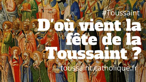 d'où vient la fête de la Toussaint ?