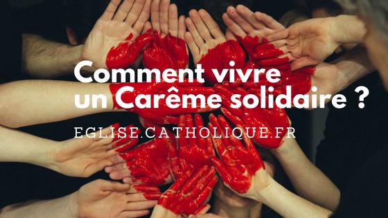 Comment vivre un Carême solidaire ?