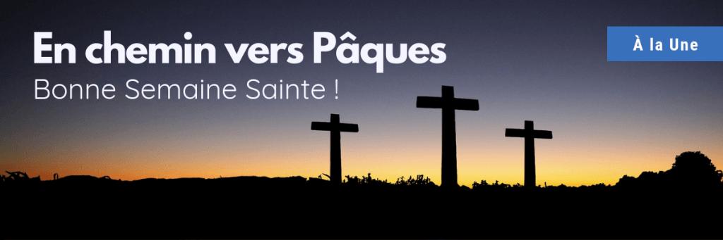 À la Une - SITE pâques semaine sainte