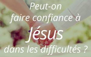Faire confiance à Jésus