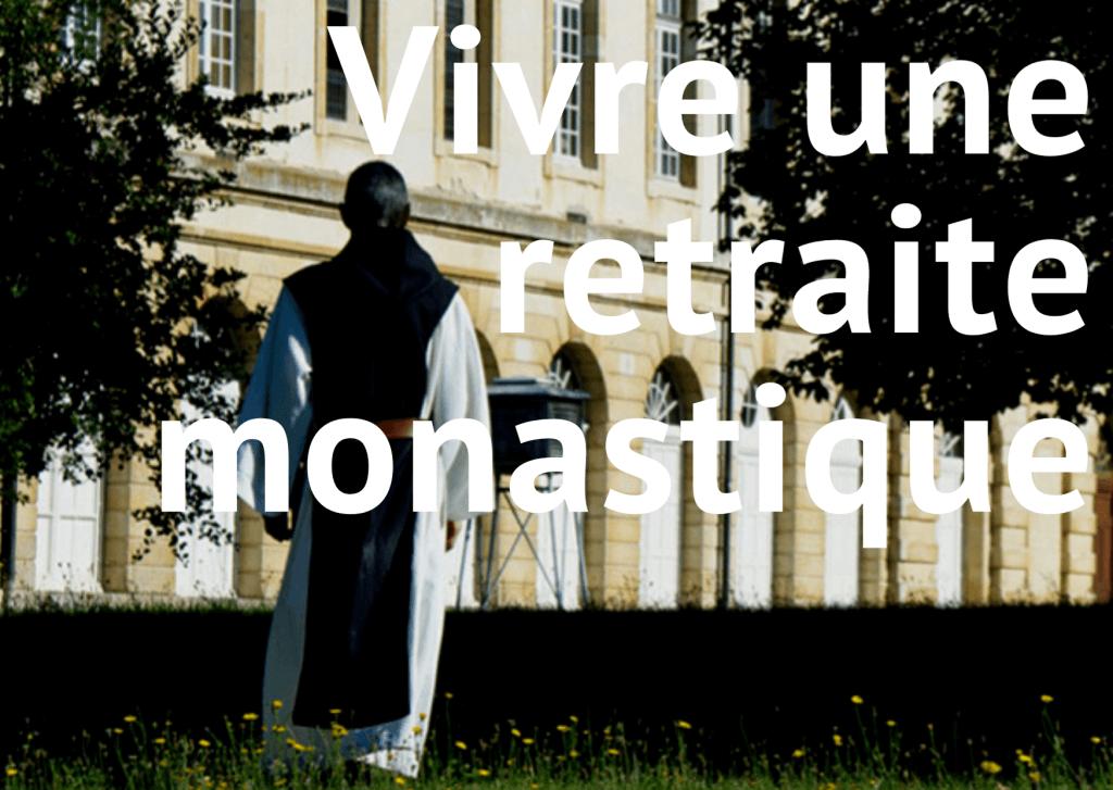 Retraite Vie Monastique