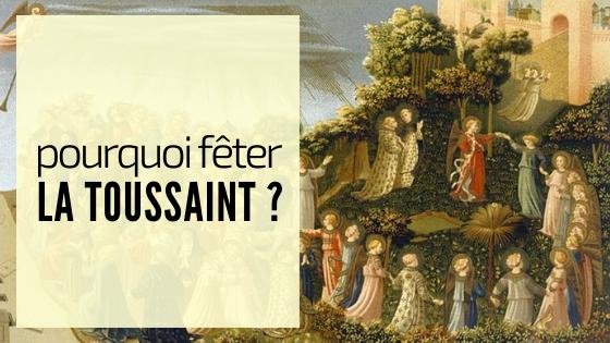 Toussaint 2019 - pourquoi la fête de la toussaint