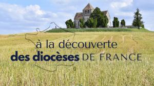 à la découverte des focus diocèses de france