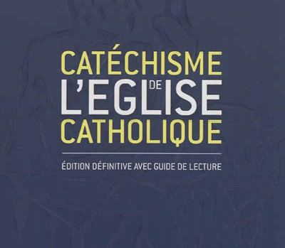 Nouvelle édition du Catéchisme de l'Eglise catholique