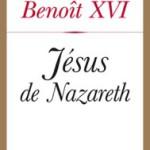 Jésus de Nazareth, Benoît XVI