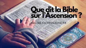 Que dit la Bible sur l'Ascension ?