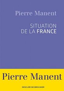 couverture de Situation de la France par Pierre Manent