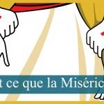 Qu'est-ce que la miséricorde ?