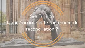 lien entre miséricorde et réconciliation