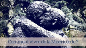 vivre de la miséricorde