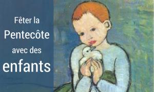 Fêter Pentecôte enfants