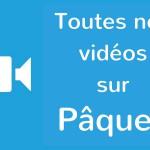 Vidéos sur Pâques
