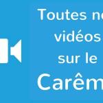 Vidéos Carême