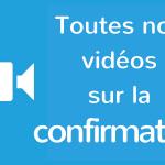 vidéos sur la confirmation