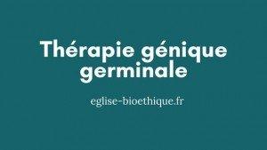 Thérapie génique germinale