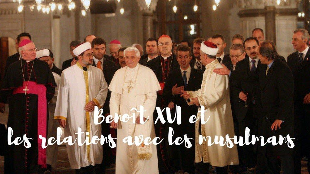 Benoit XVI et les musulmans