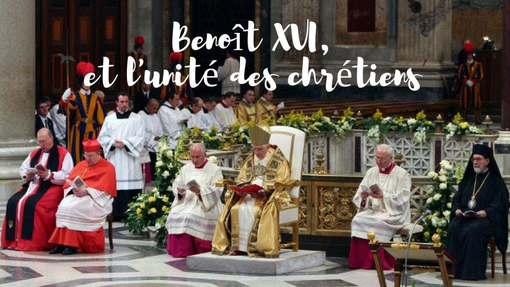 Benoit XVI et l'unité des chrétiens