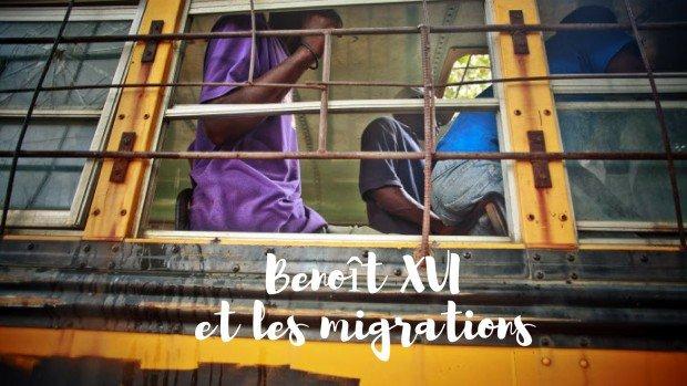 Benoit XVI et les migrations modernes