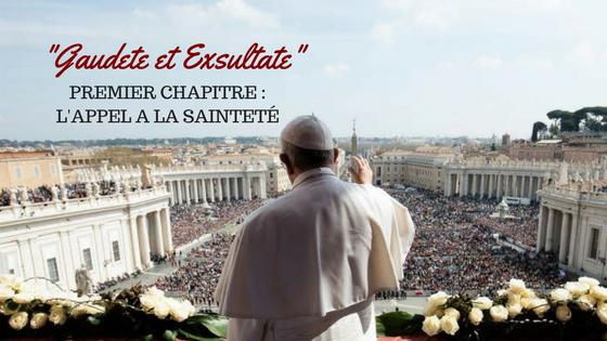 exhoration gaudete et Excultate chapitre 1