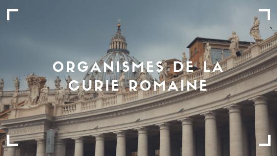 organismes de la Curie romaine