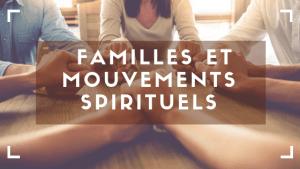 familles et mouvements spirituels