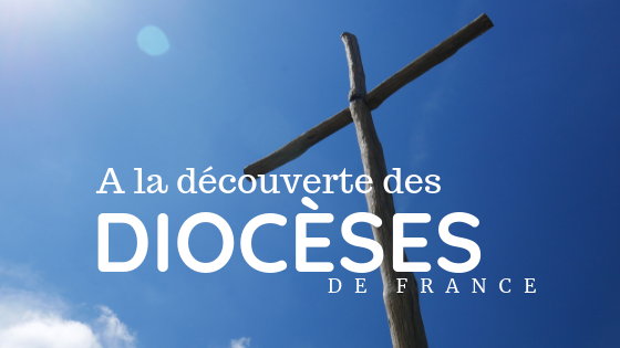 à la découverte des diocèses de france