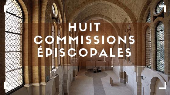 huit commissions épiscopales